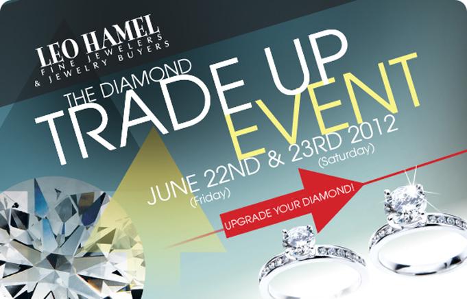 Leo Hamel Fine Jewelers Diamond Trade Up Event