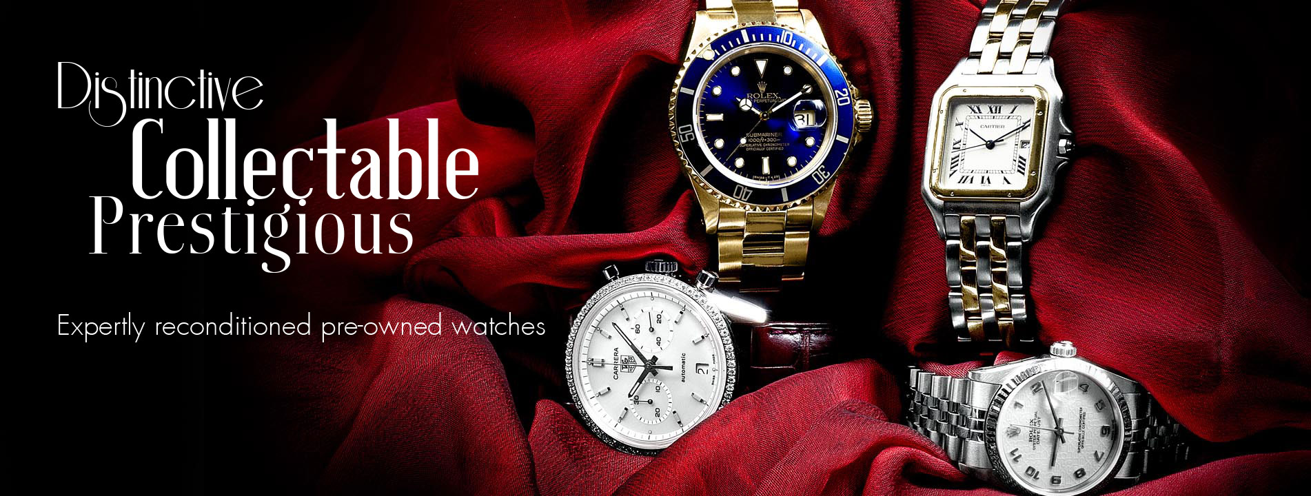 Distinctive Collectable Prestigious, Expertly reconditioned Pre-owned watches